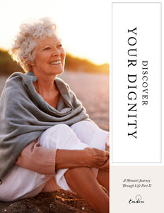 Discover Your Dignity: A Woman's Journey Through Life | Part II
