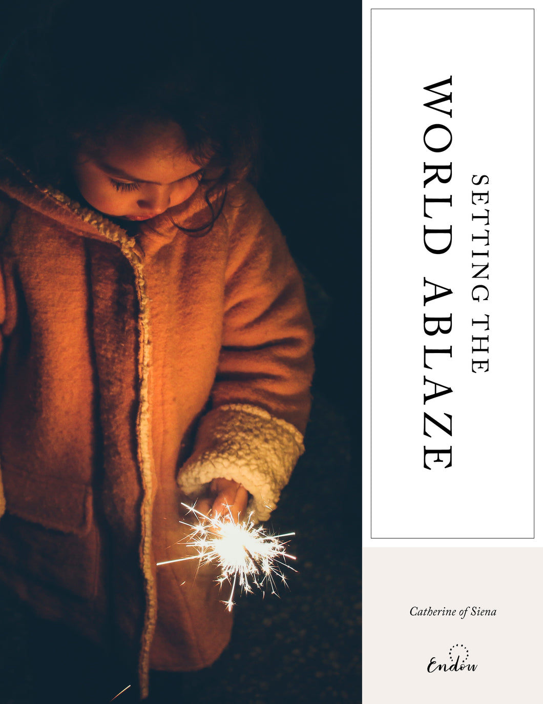 St. Catherine of Siena | Setting the World Ablaze