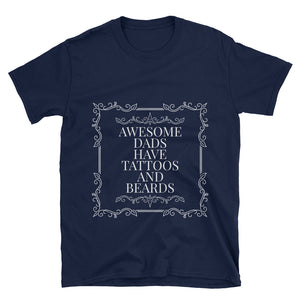Awesome Dads have Tattoos & Beards T-Shirt
