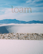 Loam Magazine: Beauty and Being