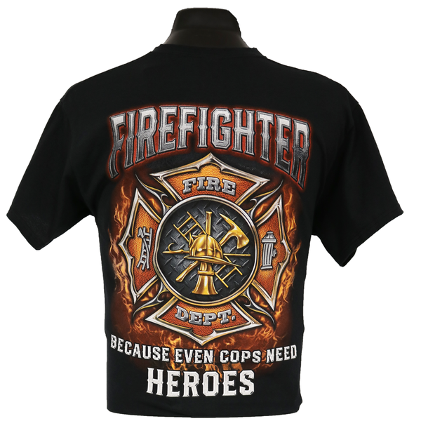 Firefighter...Because Even Cops Need Heroes