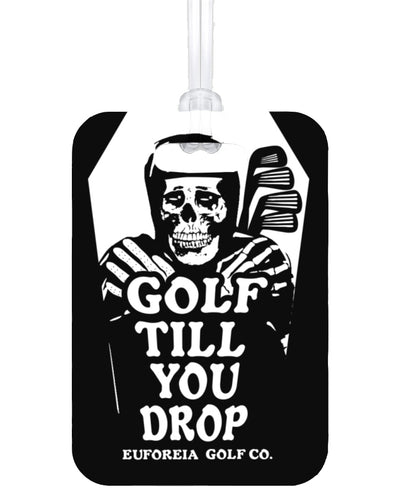Golf Till You Drop Bag Tag