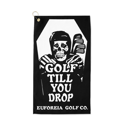 Golf Till You Drop Golf Towel