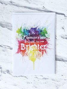 Tomorrow will be brighter greeting card