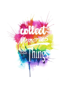Collect memories not things, rainbow typography positivity art print