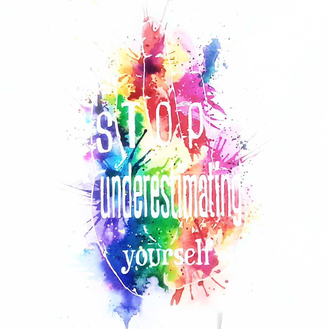 Stop underestimating yourself, rainbow typography positivity quote art print