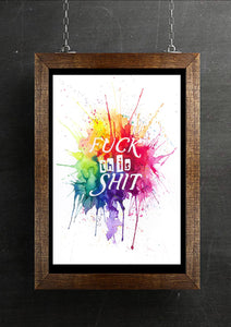 Fuck this shit typography art print
