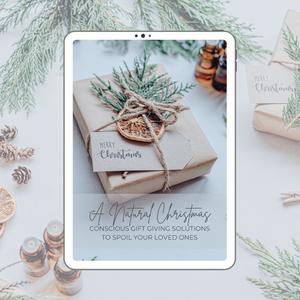 A Natural Christmas Guide - Conscious Gift Giving Solutions