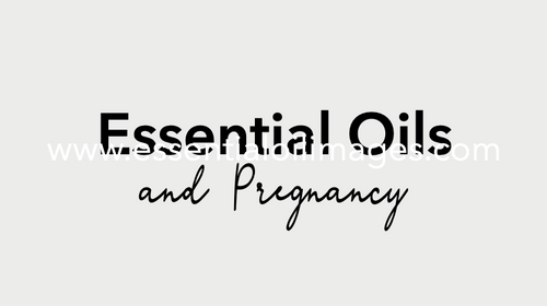 Essential Oils and Pregnancy - Online Class Resource Pack