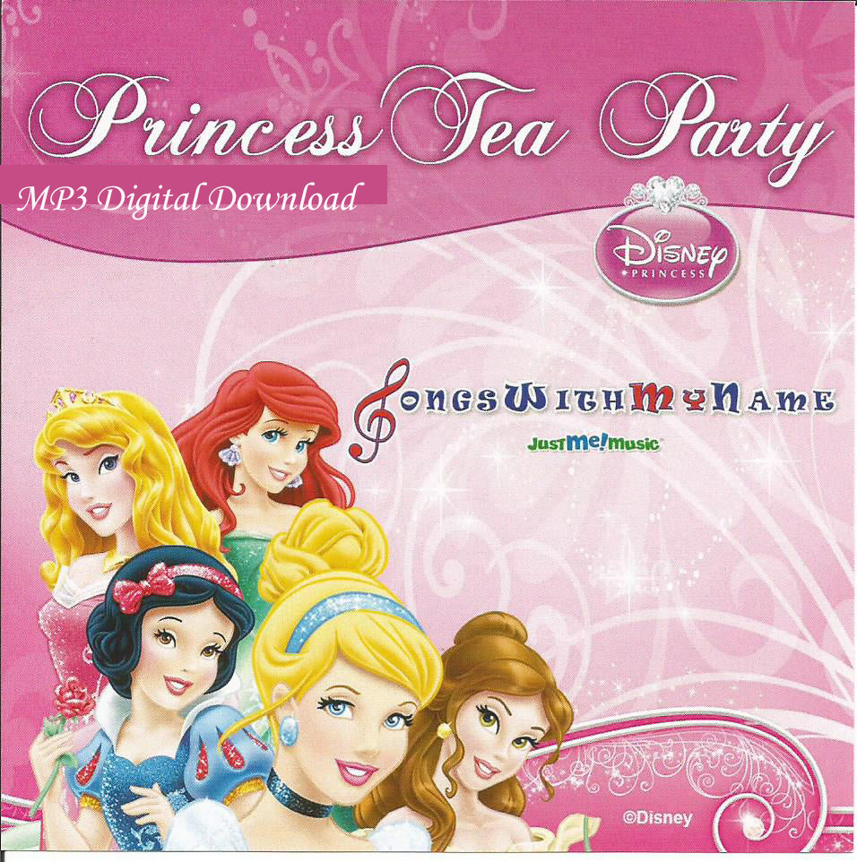 Disney's Princess Tea Party, Personalized Songs - DIGITAL DOWNLOAD ONLY