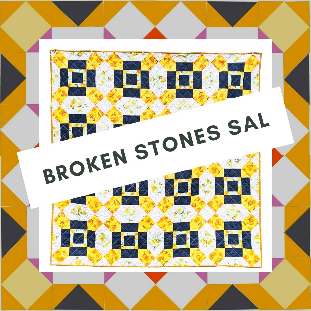 Week 1 (Part I) Broken Stones Sew Along