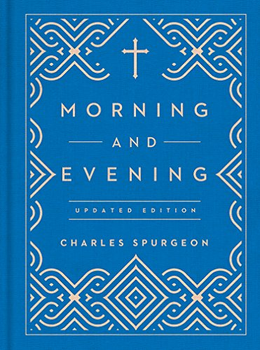 Morning and Evening - Charles Spurgeon - Revised, updated language edition