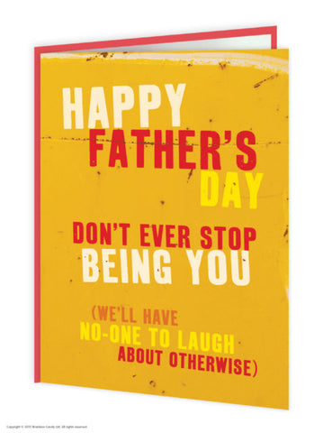 Dont Stop Being You Fathers Day Card