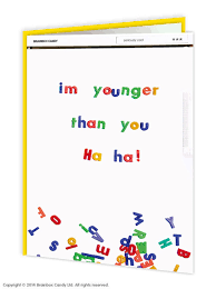 Younger than you card
