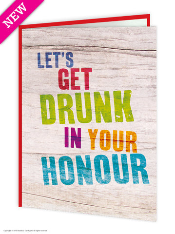 Drunk in your honour card