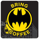 Batman bring coffee coaster