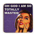So totally wasted coaster