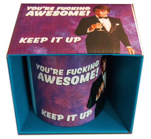 Youre fucking Awesome mug