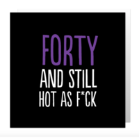 Forty hot as fuck card