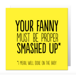 Your fanny must be card