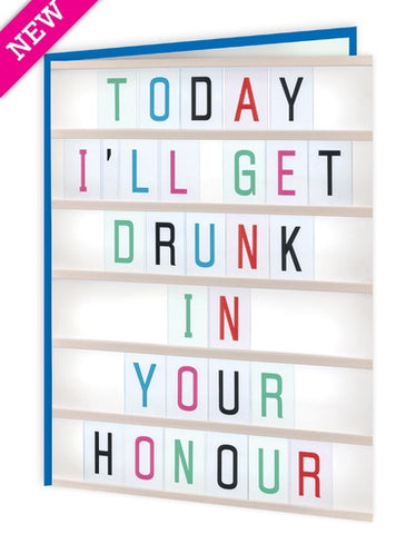 Get drunk in your honour card