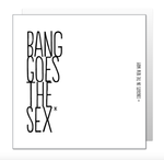 Bang goes the sex