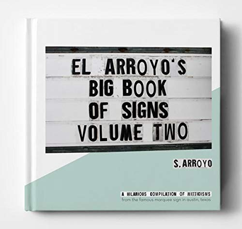 El Arroyo's Big Book of Signs Volume Two/S. Arroyo, El Arroyo