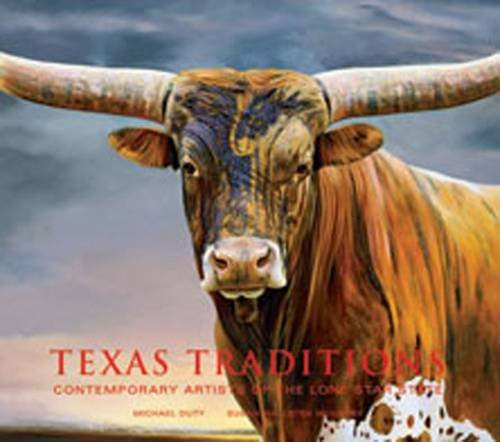 Texas Traditions: Contemporary Artists of the Lone Star State/ Michael Duty, Susan Hallsten McGarry