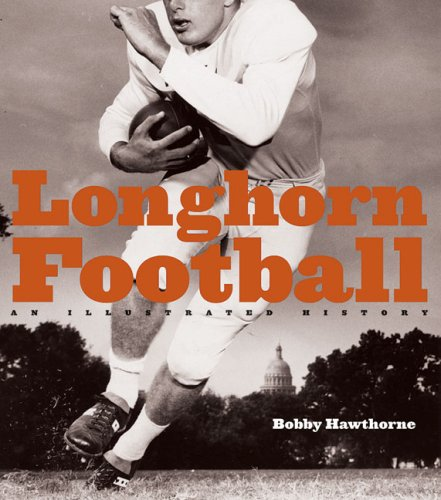 Longhorn Football: An Illustrated History/Bobby Hawthorne
