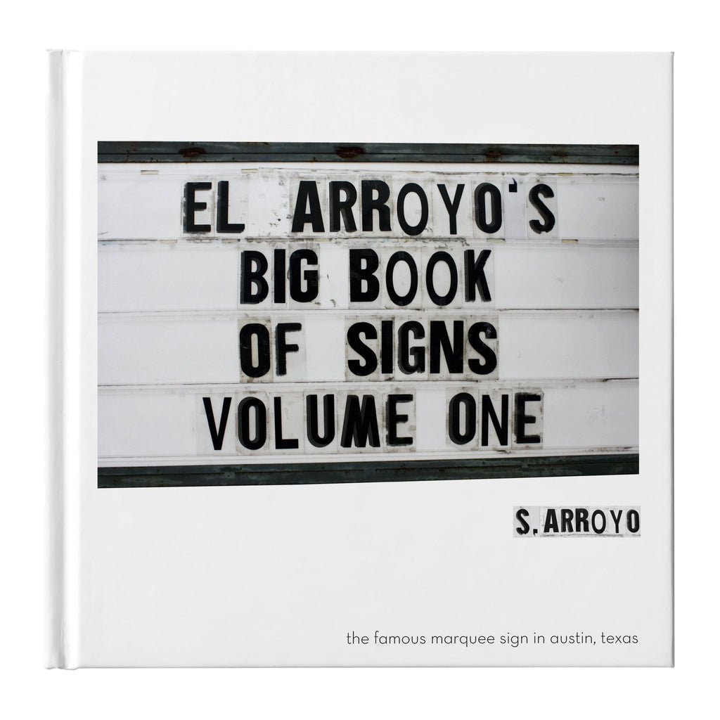 El Arroyo's Big Book of Signs Volume One/ S. Arroyo, El Arroyo