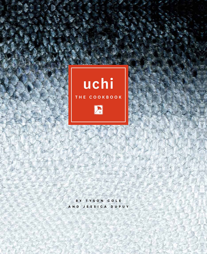 Uchi: The Cookbook/Tyson Cole