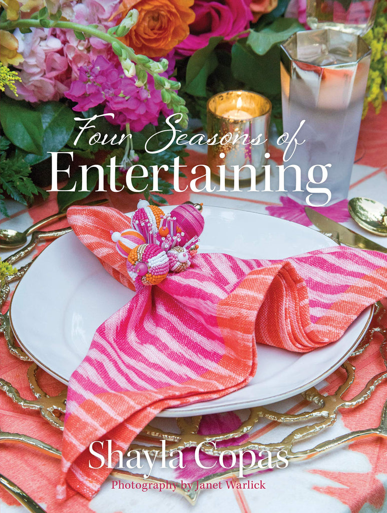 Four Seasons of Entertaining/ Shayla Copas