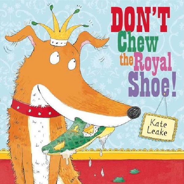 Don't Chew the Royal Shoe - Picture Storybook