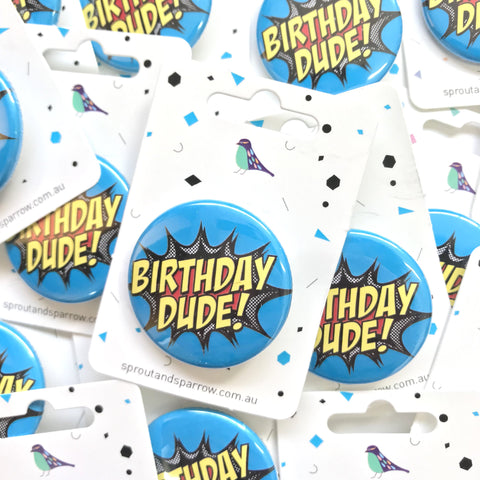 Sprout & Sparrrow | Button Badge - Birthday Dude