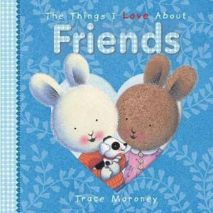 The Things I love About Friends - Board Book
