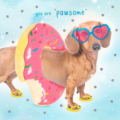 Birthday Card | 'You are Pawsome' - Sausage Dog