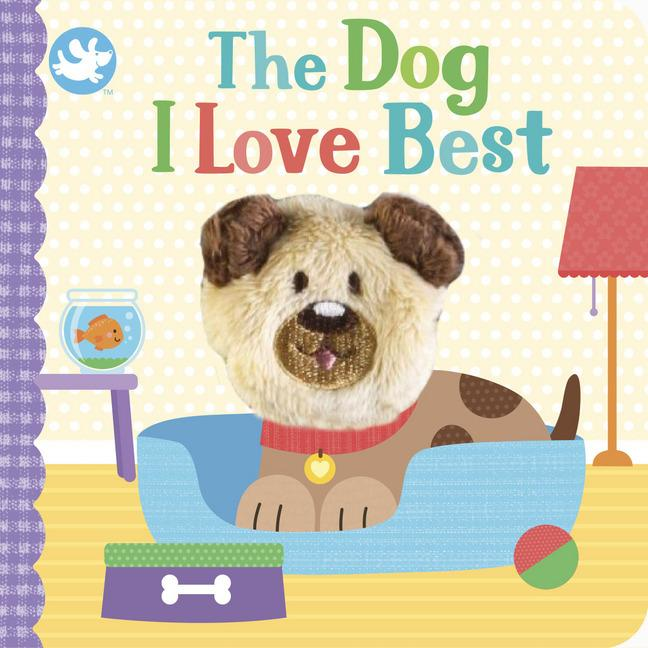 Little Me | Finger Puppet Book - The Dog I Love Best