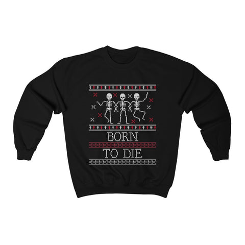 Born To Die - Ugly Holiday Sweater Style Unisex Heavy Blend™ Crewneck Sweatshirt
