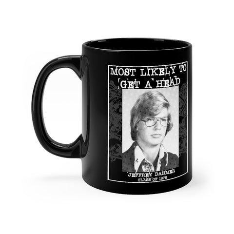 Most Likely To Get A Head - Black mug 11oz
