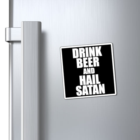 Drink Beer and Hail Satan - Fridge Magnets