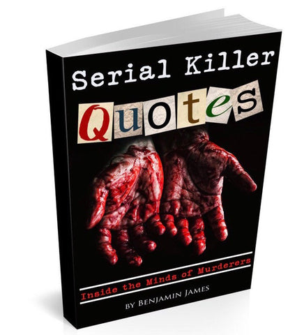 Serial Killer Quotes - AUTOGRAPHED by Author