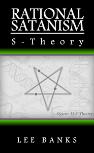 Rational Satanism S-Theory