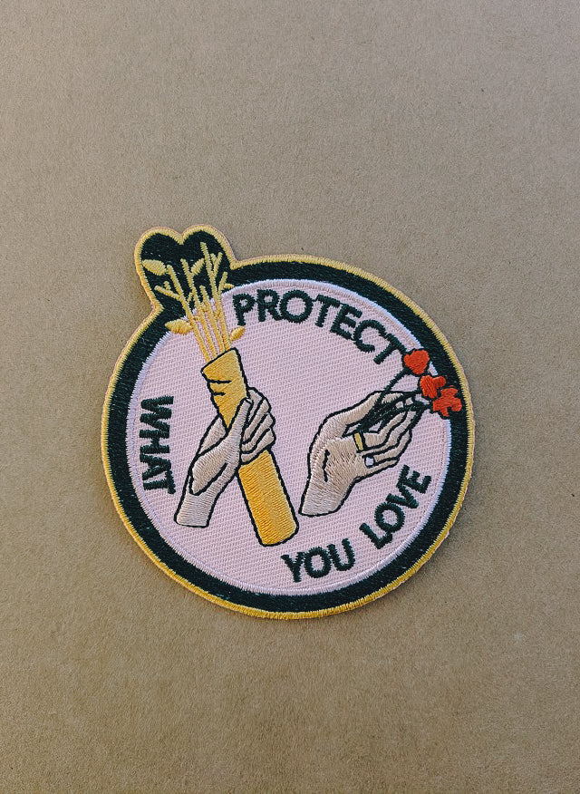 PROTECT WHAT YOU LOVE EMBROIDERED PATCH
