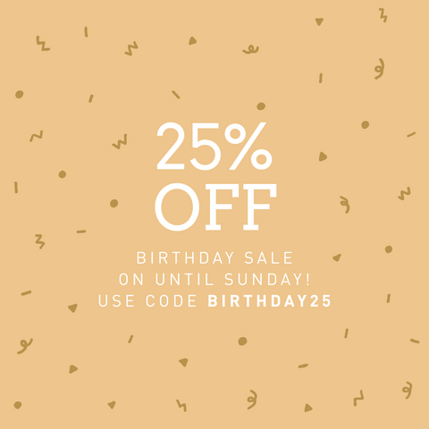 7th Birthday 25% Off Sale