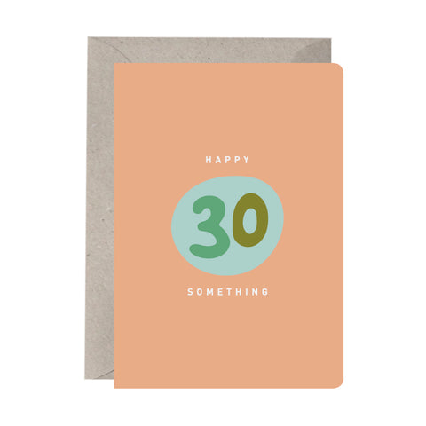 'Happy 30 Something' Birthday Card