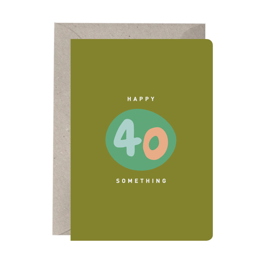 'Happy 40 Something' Birthday Card