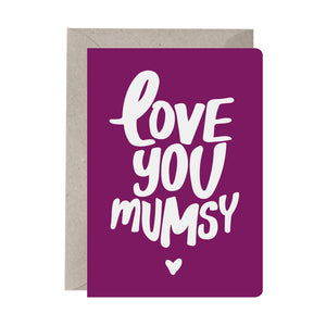 'Love You Mumsy' Greeting Card