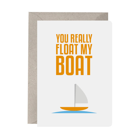 'You Really Float My Boat' Greeting Card