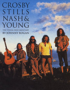 Crosby, Stills, Nash and Young: Visual Documentary
