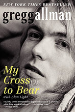 Load image into Gallery viewer, Gregg Allman - My Cross to Bear